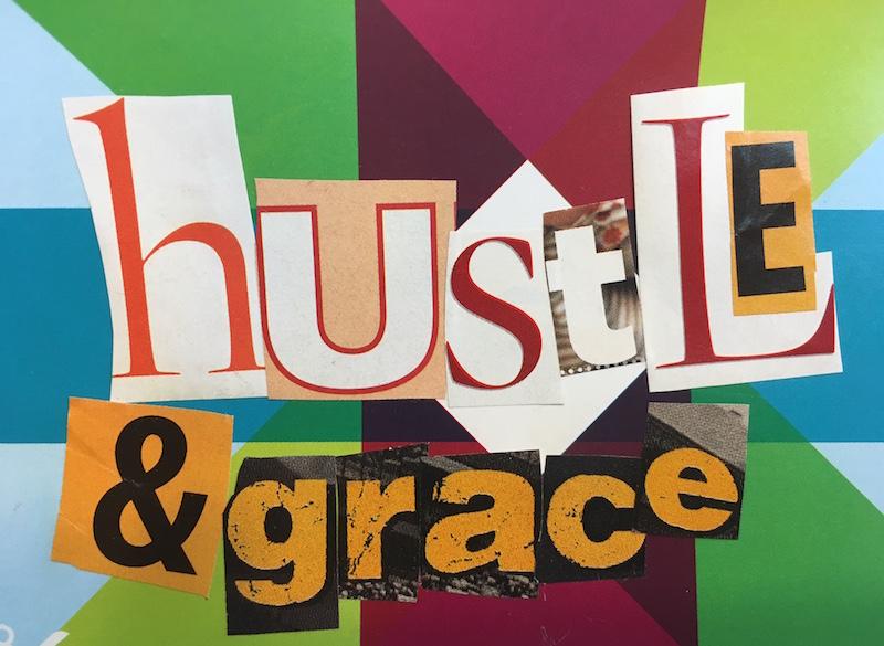 2017: Hustle & Grace